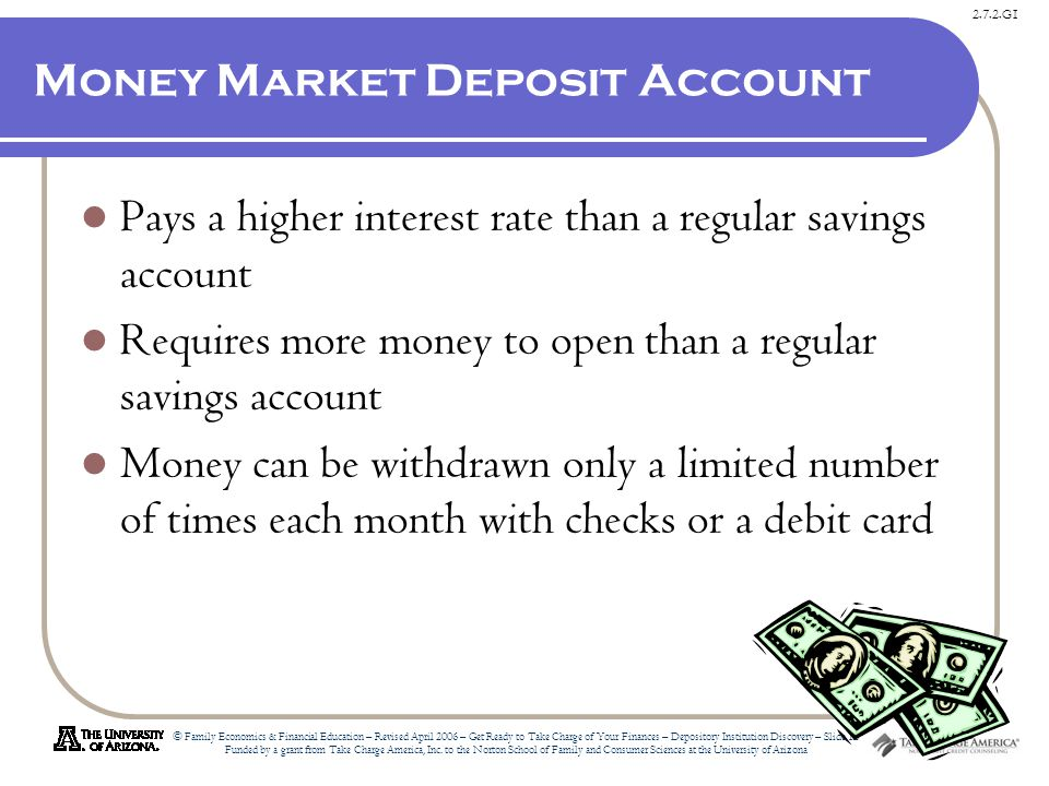 2.7.2.G1 © Family Economics & Financial Education – Revised April 2006 – Get Ready to Take Charge of Your Finances – Depository Institution Discovery – Slide 12 Funded by a grant from Take Charge America, Inc.
