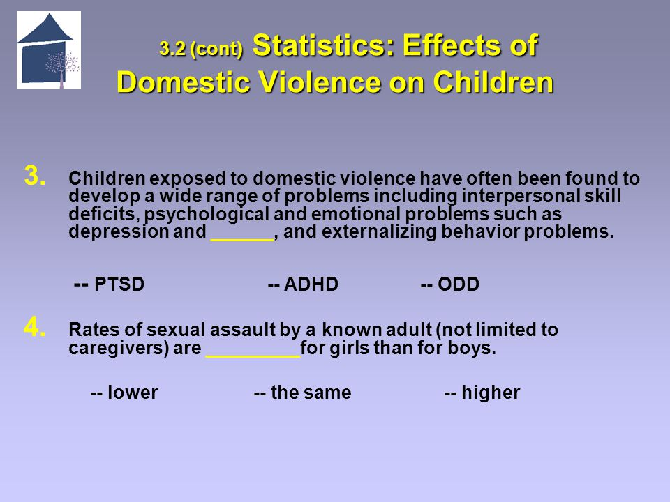 3.2 (cont) Statistics: Effects of Domestic Violence on Children 3.2 (cont) Statistics: Effects of Domestic Violence on Children 3.