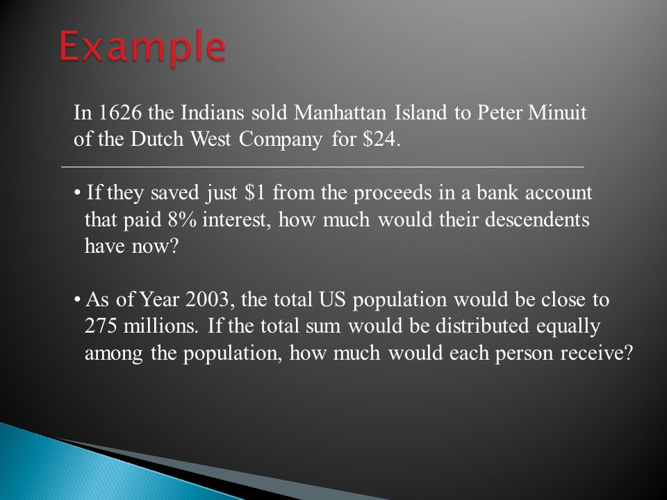 In 1626 the Indians sold Manhattan Island to Peter Minuit of the Dutch West Company for $24.