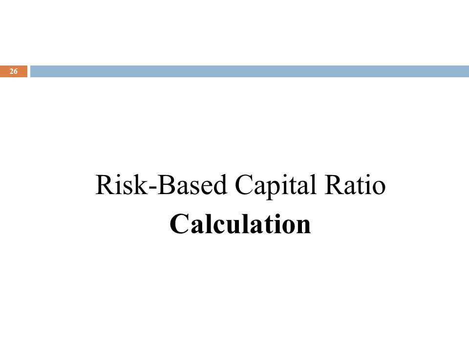 26 Risk-Based Capital Ratio Calculation