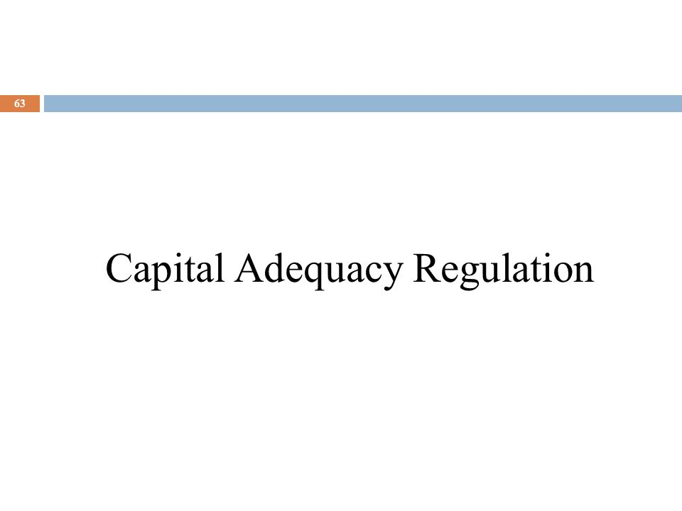 63 Capital Adequacy Regulation