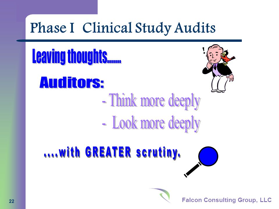 Falcon Consulting Group, LLC 22 Phase I Clinical Study Audits