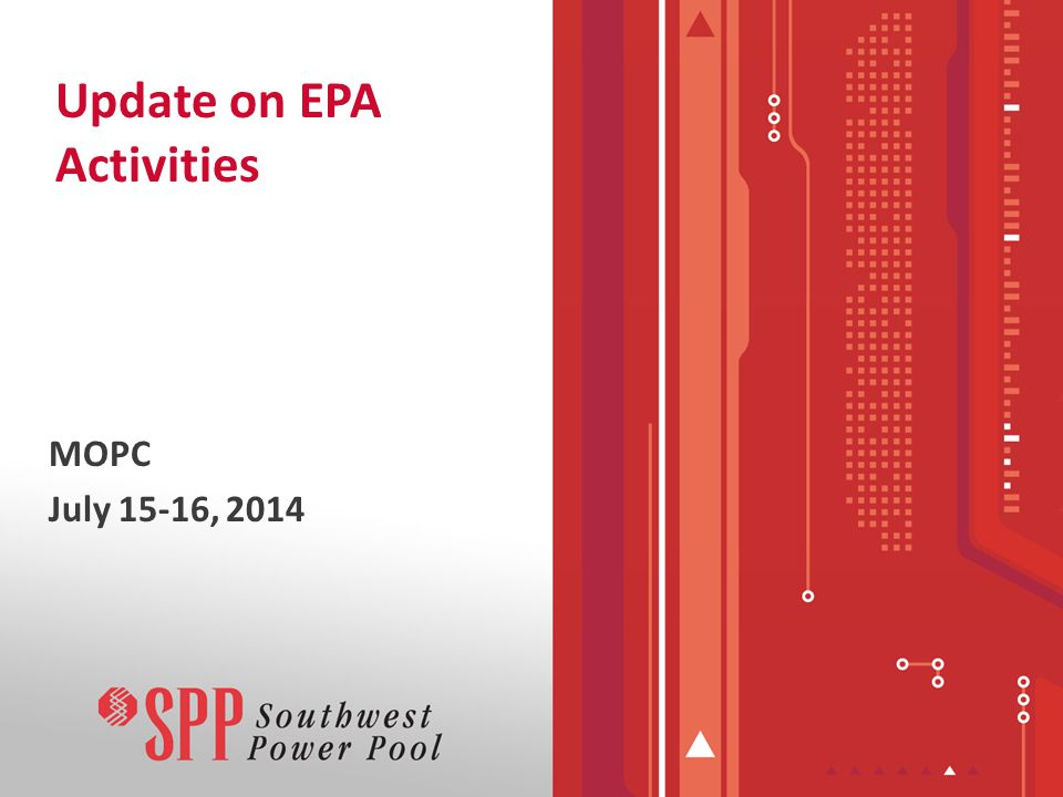 Update on EPA Activities MOPC July 15-16, 2014