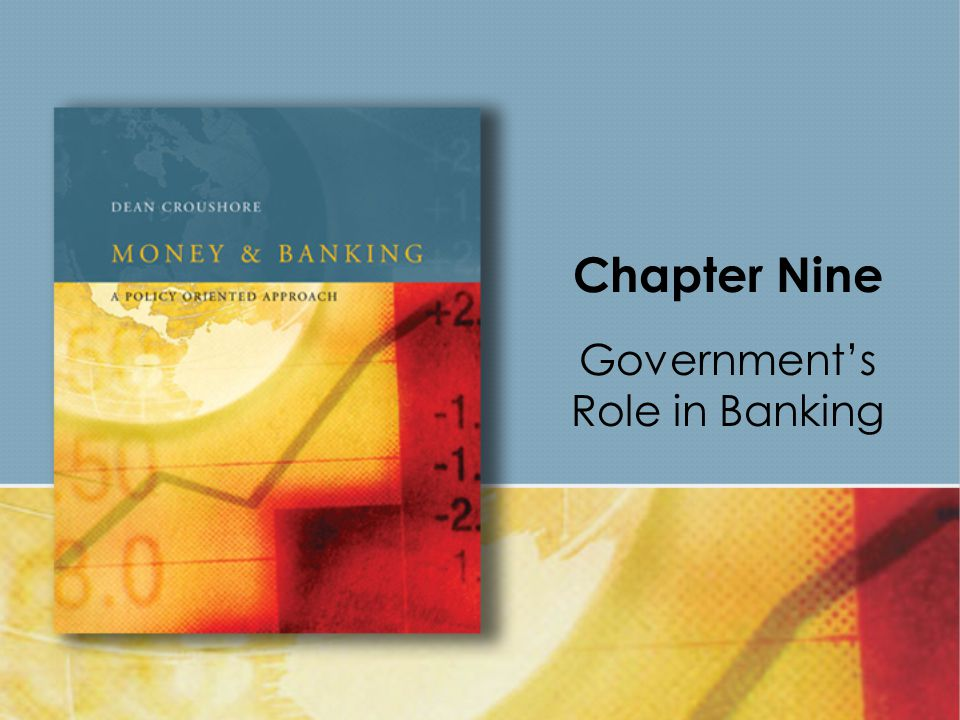 Chapter Nine Government's Role in Banking