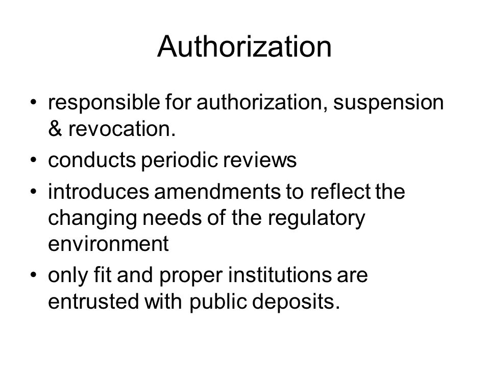 Authorization responsible for authorization, suspension & revocation.