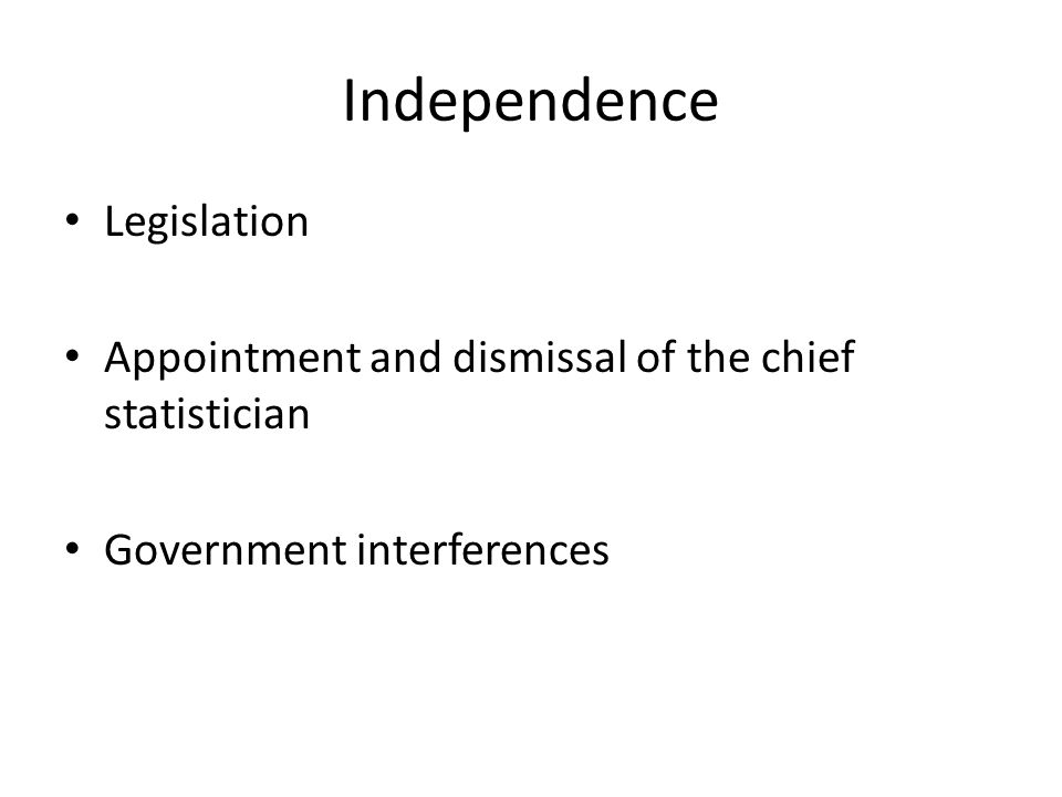 Independence Legislation Appointment and dismissal of the chief statistician Government interferences