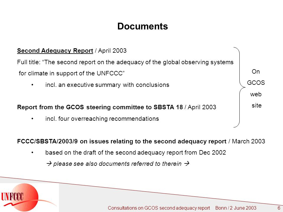 Consultations on GCOS second adequacy report Bonn / 2 June Documents Second Adequacy Report / April 2003 Full title: The second report on the adequacy of the global observing systems for climate in support of the UNFCCC incl.