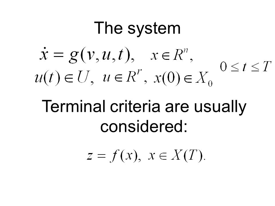 The system Terminal criteria are usually considered: