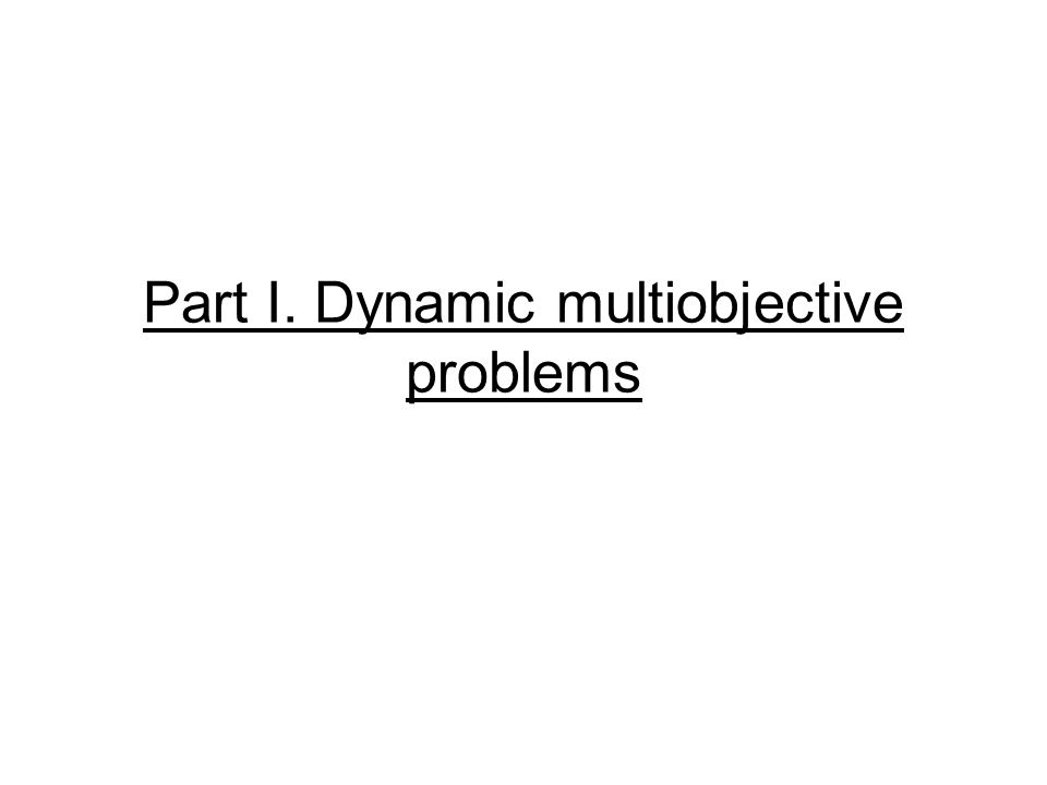Part I. Dynamic multiobjective problems