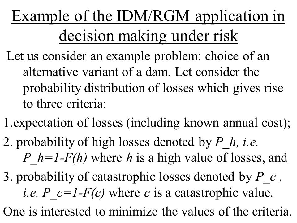 Example of the IDM/RGM application in decision making under risk Let us consider an example problem: choice of an alternative variant of a dam.