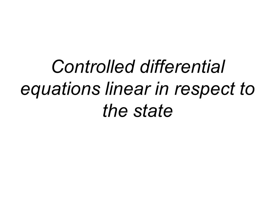 Controlled differential equations linear in respect to the state