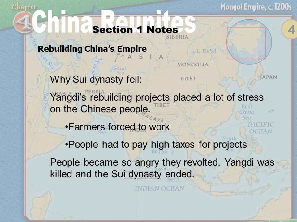Rebuilding China's Empire Section 1 Notes Why Sui dynasty fell: Yangdi's rebuilding projects placed a lot of stress on the Chinese people.