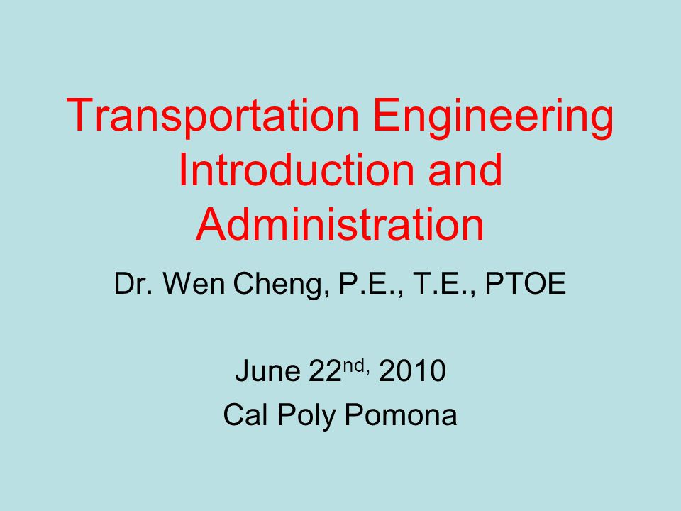 Transportation Engineering Introduction and Administration Dr.