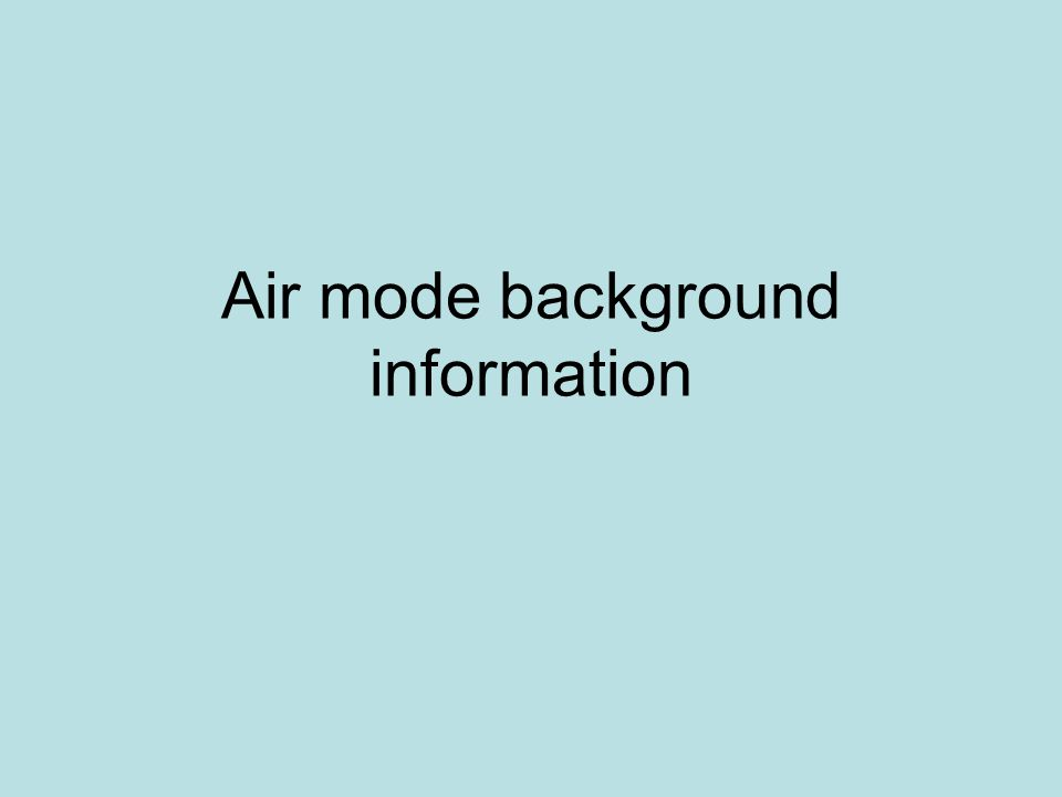 Air mode background information