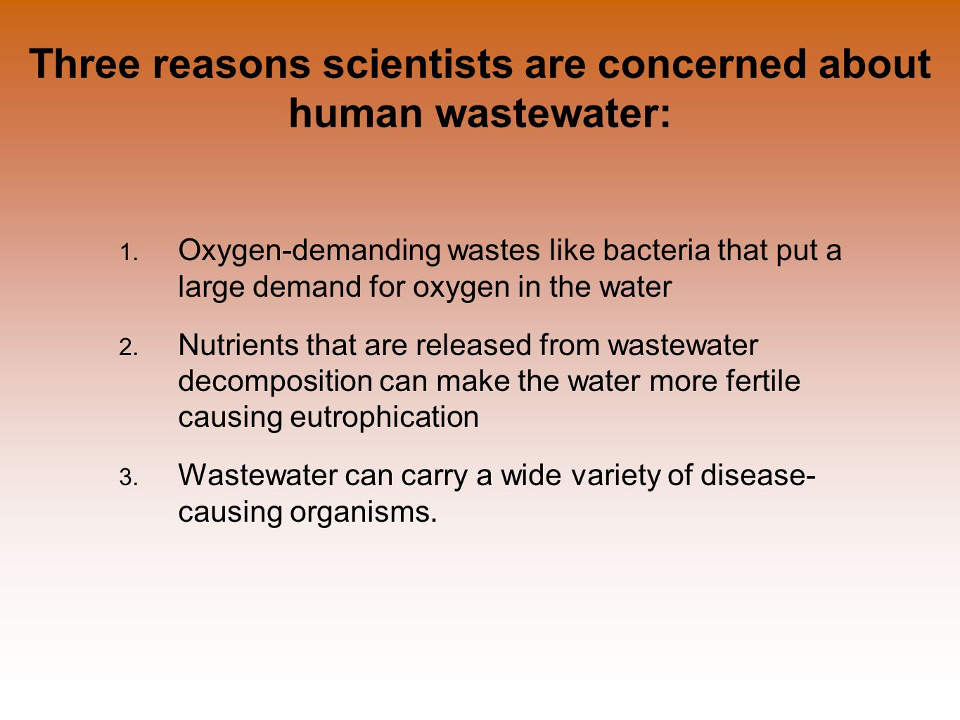 Three reasons scientists are concerned about human wastewater: 1.