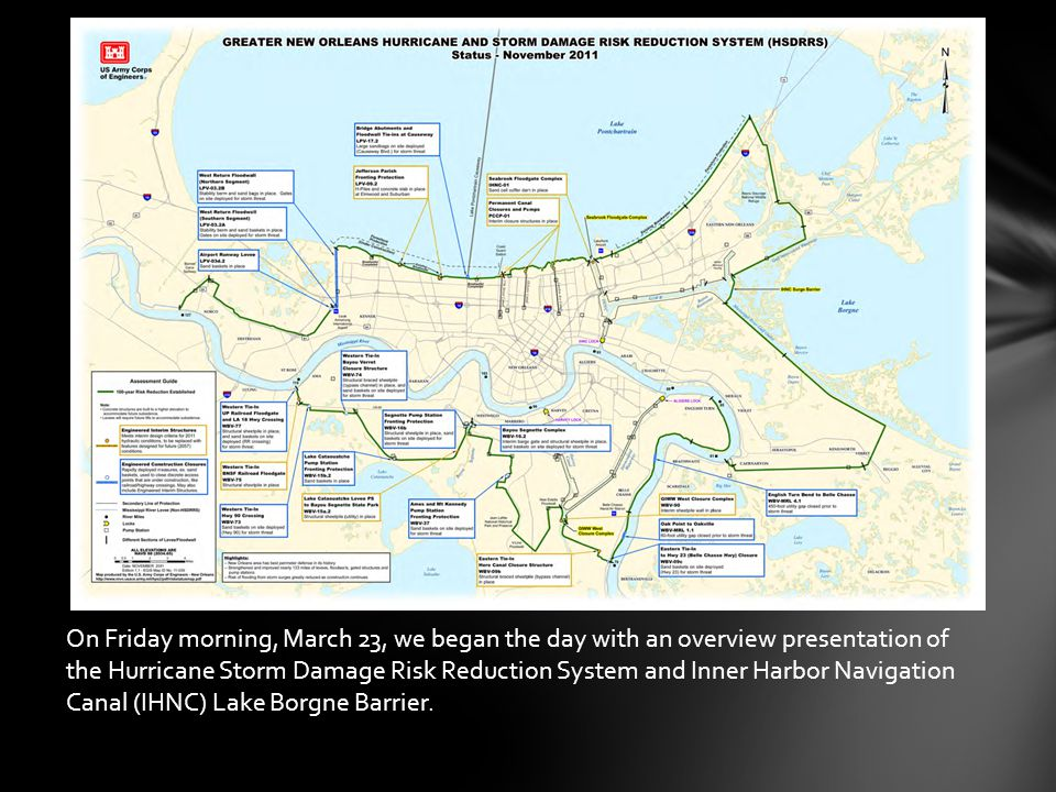 On Friday morning, March 23, we began the day with an overview presentation of the Hurricane Storm Damage Risk Reduction System and Inner Harbor Navigation Canal (IHNC) Lake Borgne Barrier.