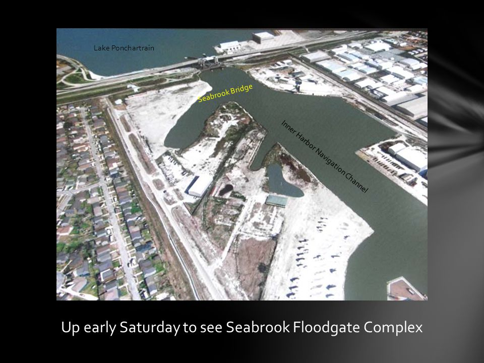 Up early Saturday to see Seabrook Floodgate Complex Inner Harbor Navigation Channel Seabrook Bridge Lake Ponchartrain
