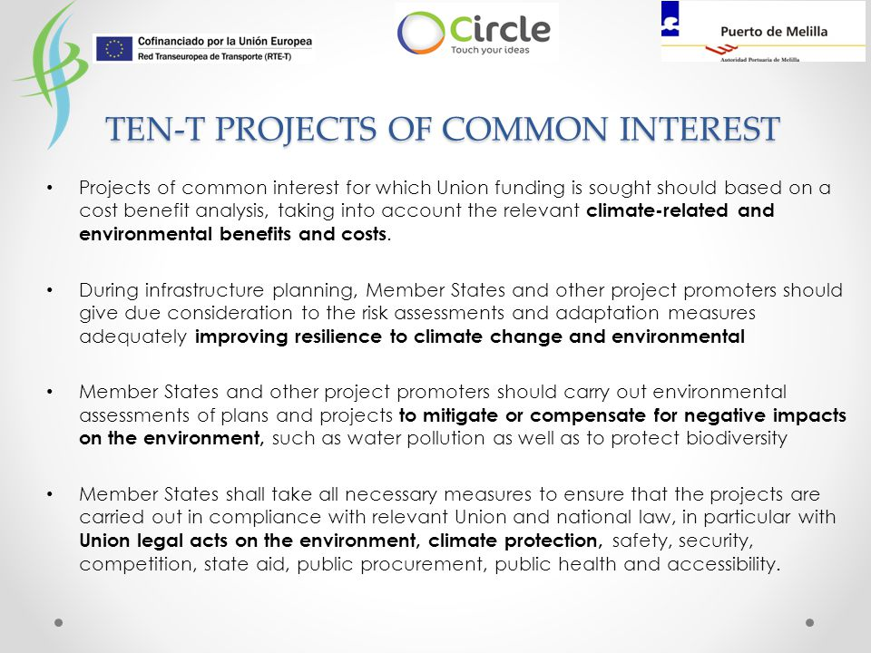 Projects of common interest for which Union funding is sought should based on a cost benefit analysis, taking into account the relevant climate-related and environmental benefits and costs.