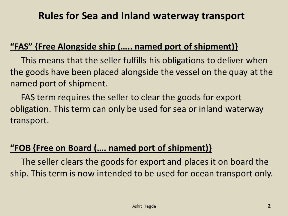 Rules for Sea and Inland waterway transport FAS {Free Alongside ship (…..