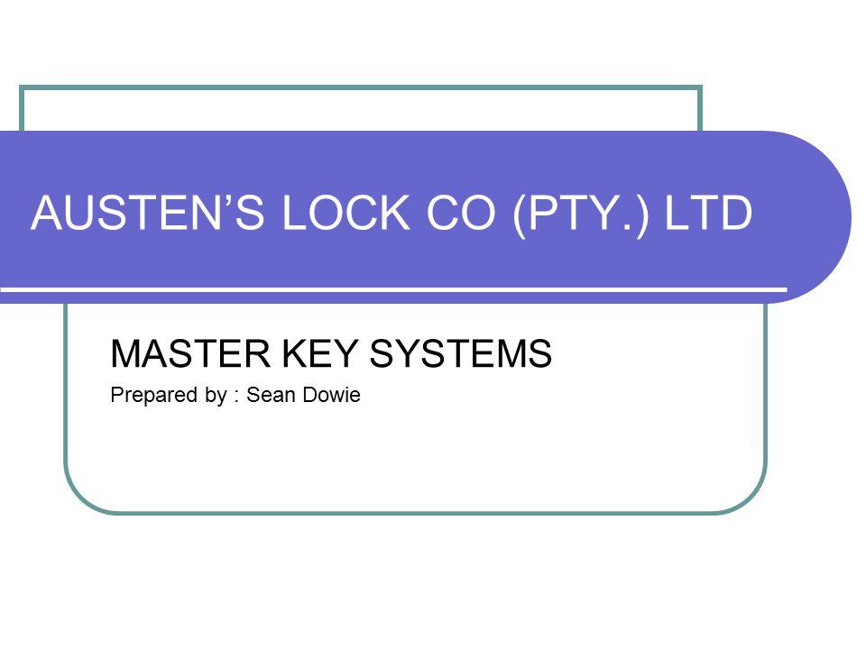 AUSTEN'S LOCK CO (PTY ) LTD MASTER KEY SYSTEMS Prepared by