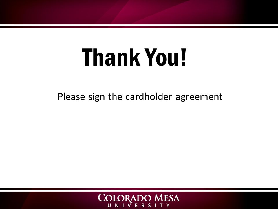 Thank You! Please sign the cardholder agreement