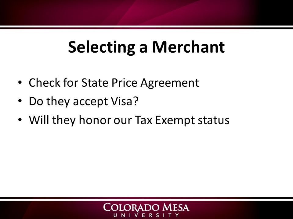 Selecting a Merchant Check for State Price Agreement Do they accept Visa.