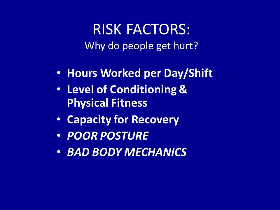 RISK FACTORS: Why do people get hurt.
