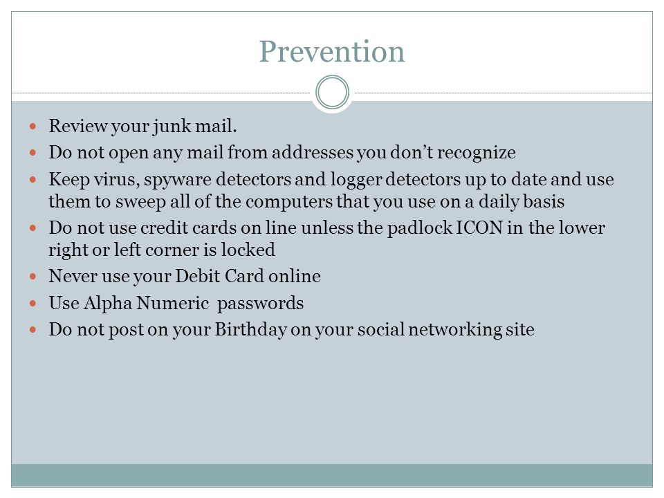 Prevention Review your junk mail.