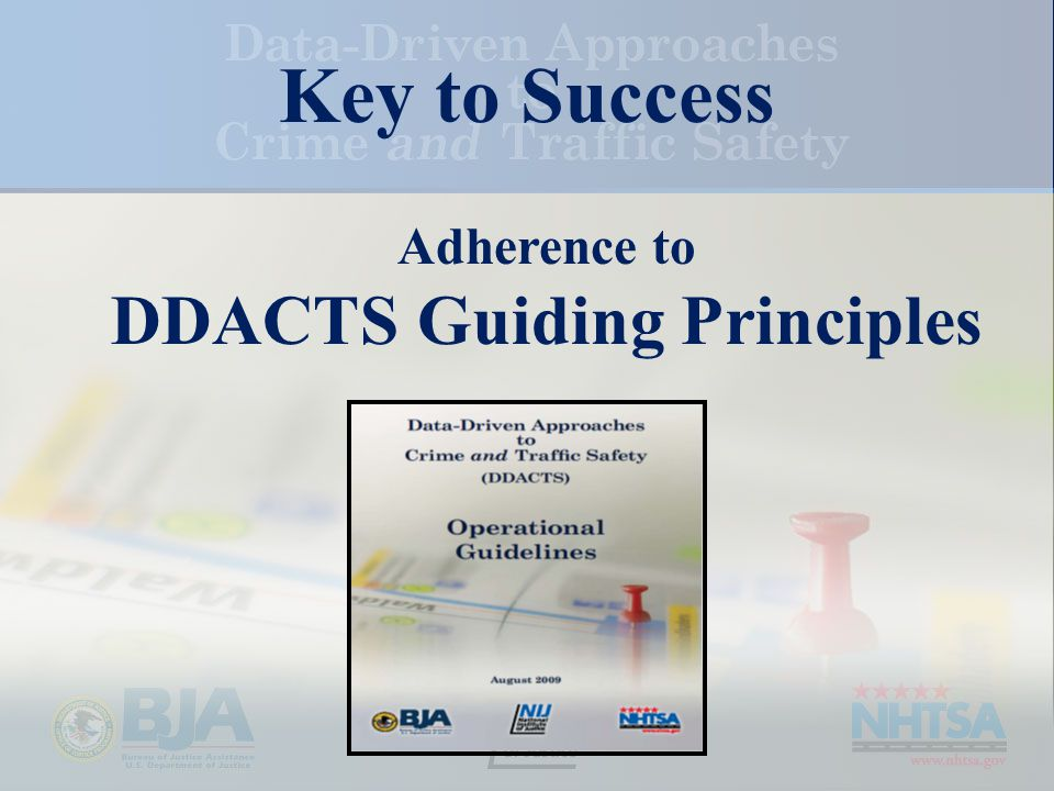 Key to Success Adherence to DDACTS Guiding Principles