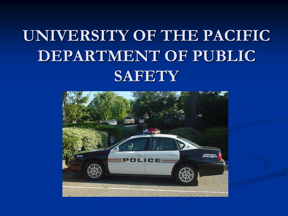 UNIVERSITY OF THE PACIFIC DEPARTMENT OF PUBLIC SAFETY