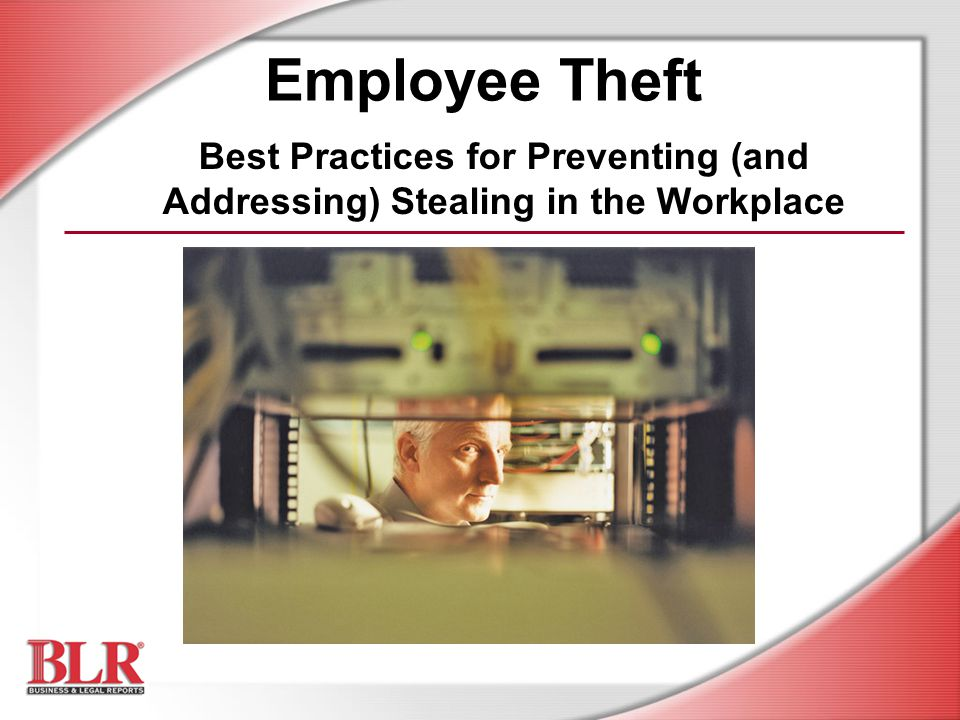 stealing in the workplace Fraud in the workplace (msg) [e]mployee fraud costs businesses billions of dollars each year employee fraud is an ongoing, widespread and varied problem with the proliferation of computers in the modern-day workplace, employee theft of trade secrets and confidential data is commonplace.