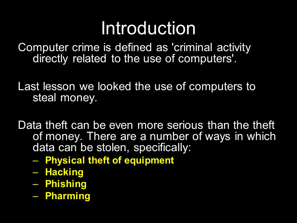 Introduction Computer crime is defined as criminal activity directly related to the use of computers .