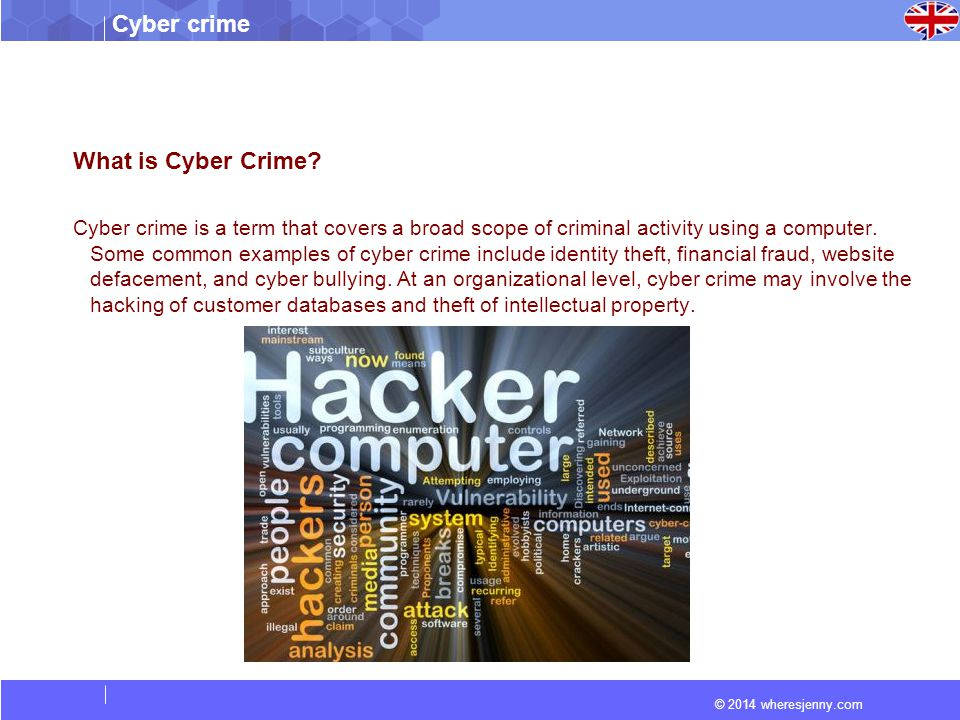© 2014 wheresjenny.com Cyber crime What is Cyber Crime.
