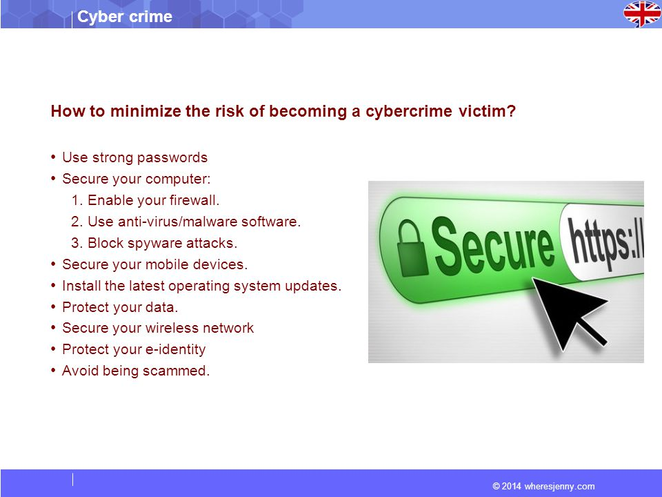 © 2014 wheresjenny.com Cyber crime How to minimize the risk of becoming a cybercrime victim.