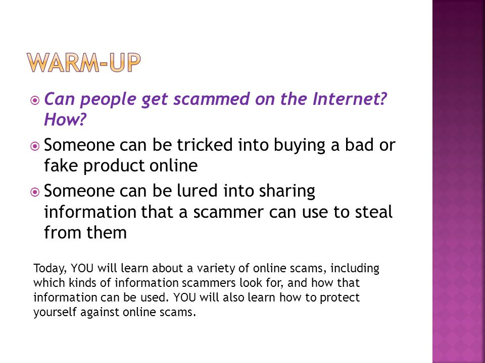  Can people get scammed on the Internet. How.
