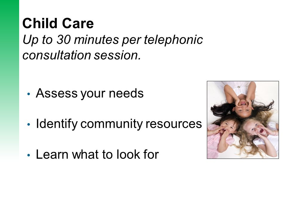 Child Care Up to 30 minutes per telephonic consultation session.