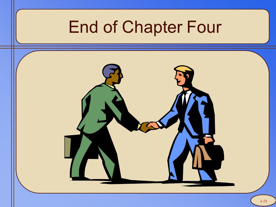 End of Chapter Four 4-56