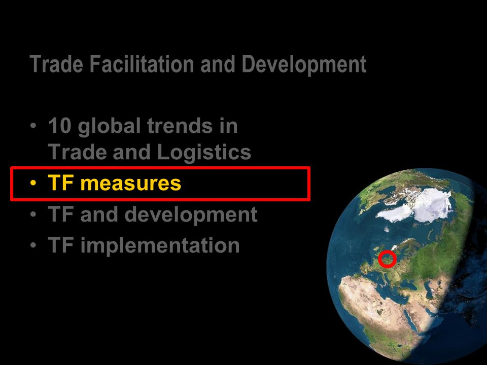 10 global trends in Trade and Logistics TF measures TF and development TF implementation Trade Facilitation and Development