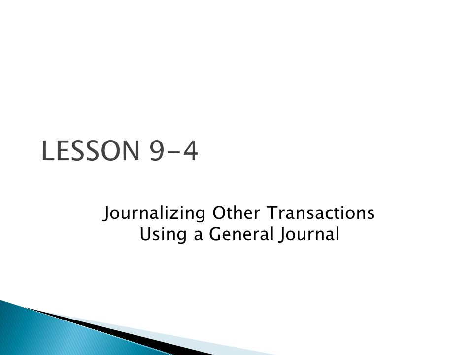 Journalizing Other Transactions Using a General Journal
