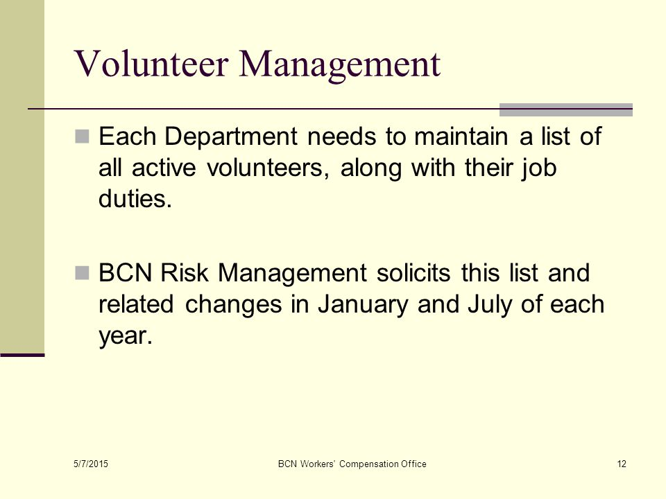 Volunteer Management Each Department needs to maintain a list of all active volunteers, along with their job duties.