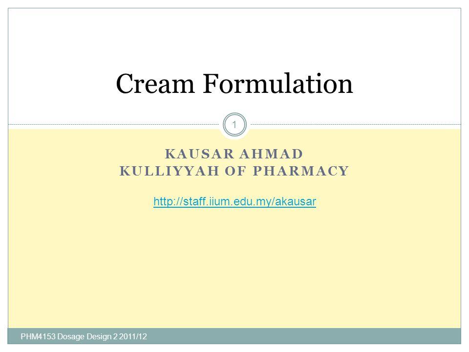 KAUSAR AHMAD KULLIYYAH OF PHARMACY Cream Formulation 1
