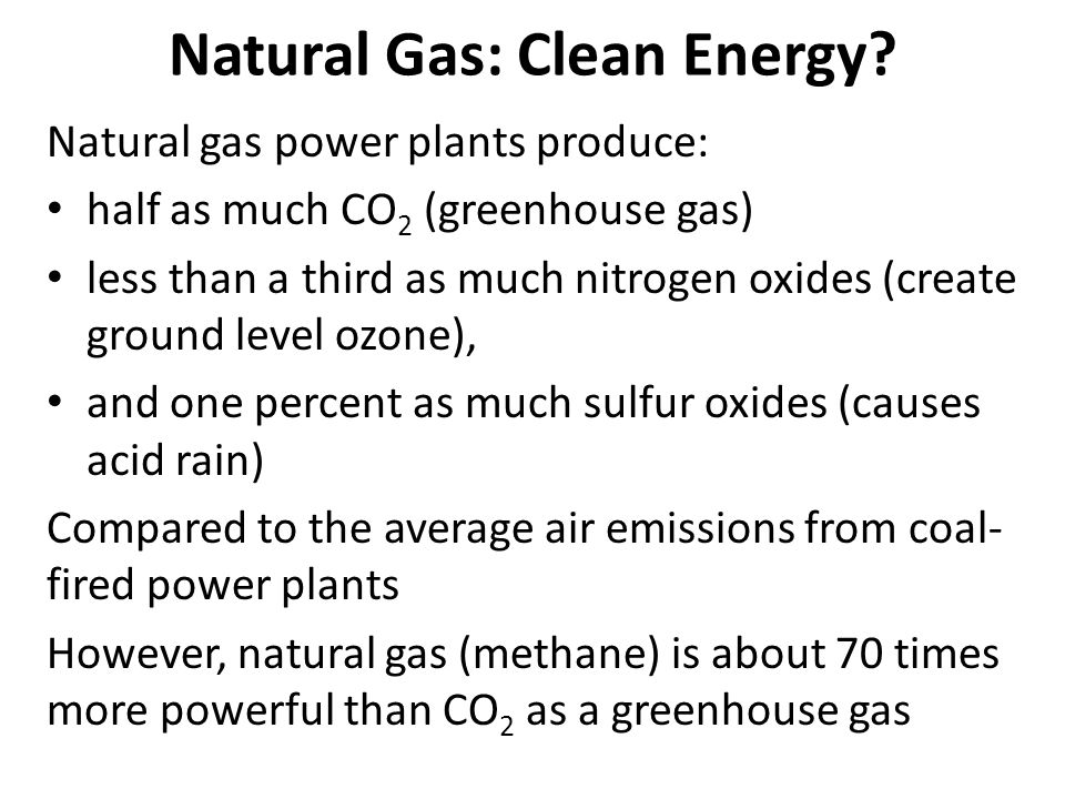 Natural Gas: Clean Energy.