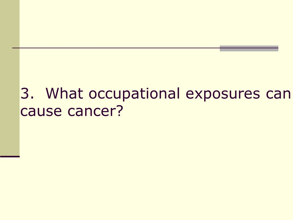 3. What occupational exposures can cause cancer