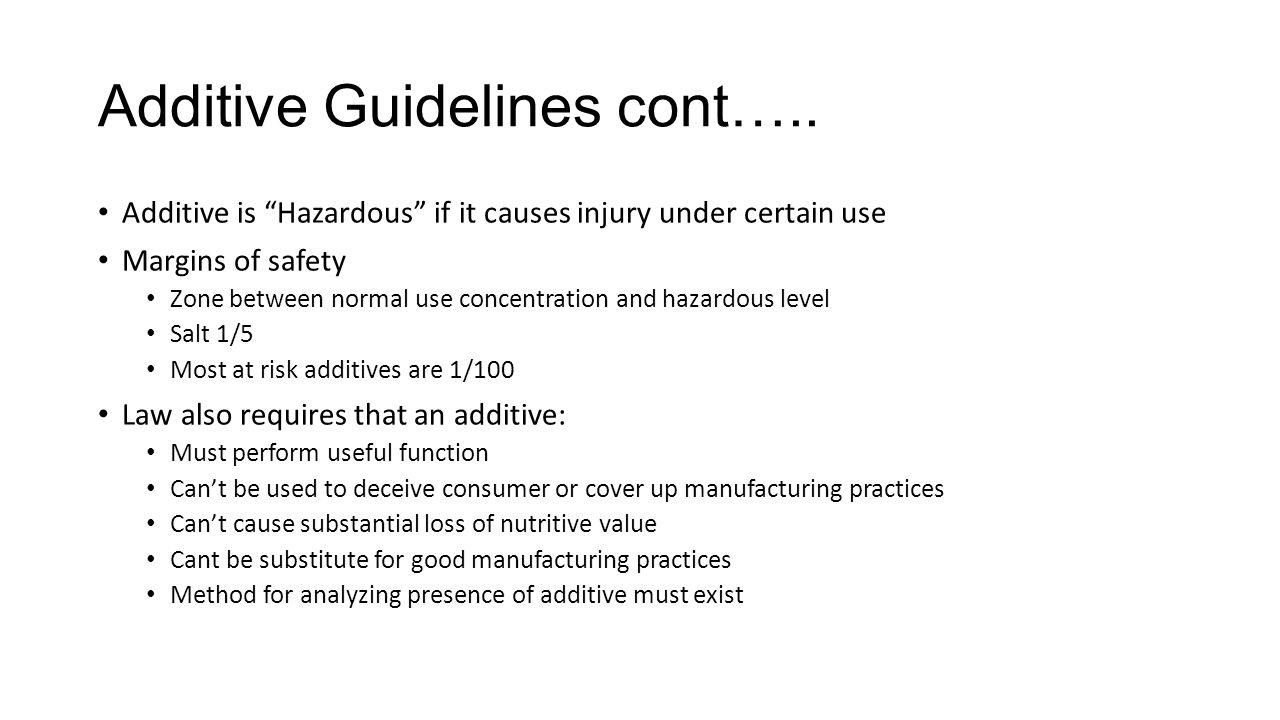 Additive Guidelines cont…..