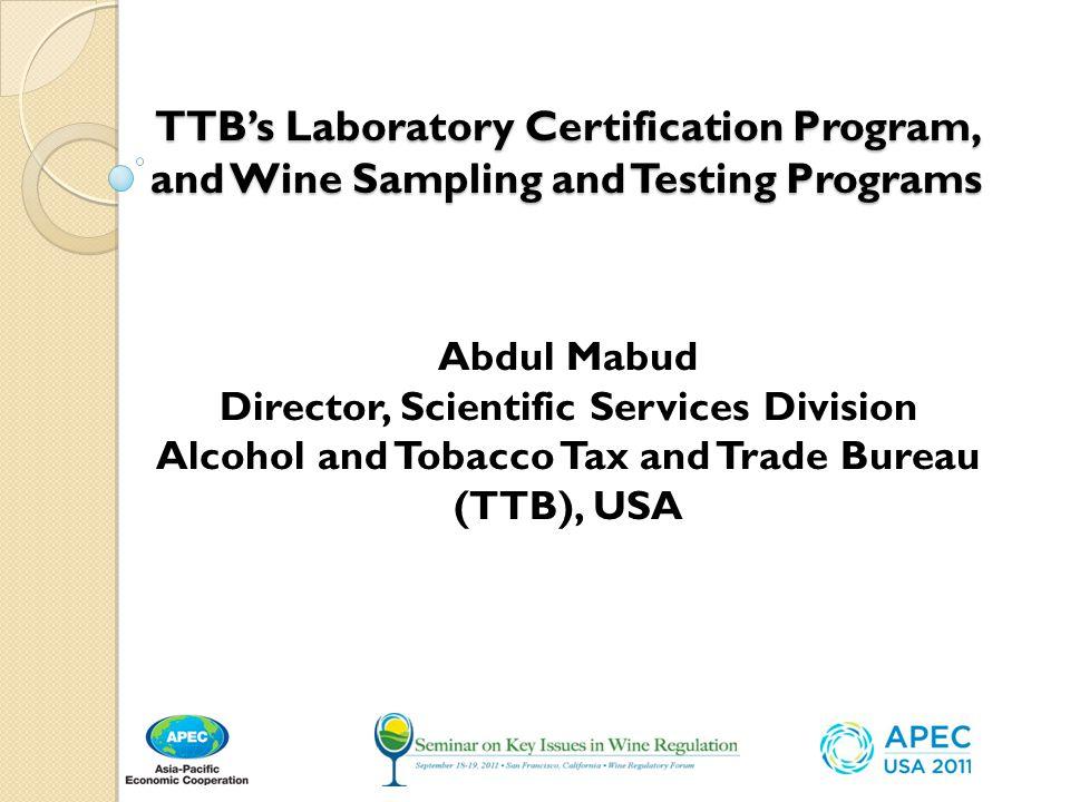TTB\'s Laboratory Certification Program, and Wine Sampling and ...