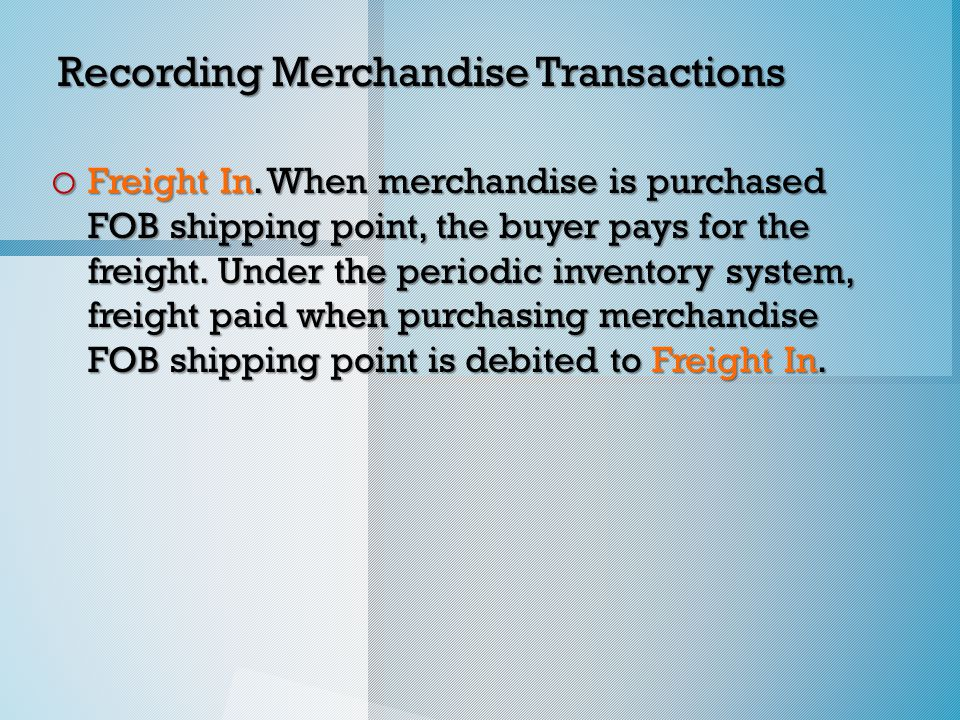 Recording Merchandise Transactions o Freight In.