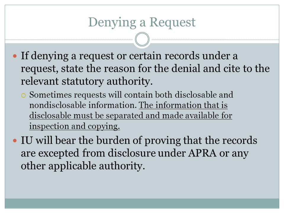 Denying a Request If denying a request or certain records under a request, state the reason for the denial and cite to the relevant statutory authority.