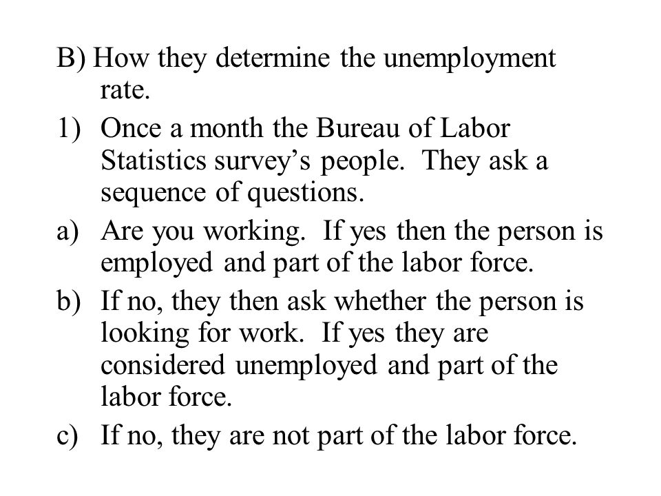 B) How they determine the unemployment rate.