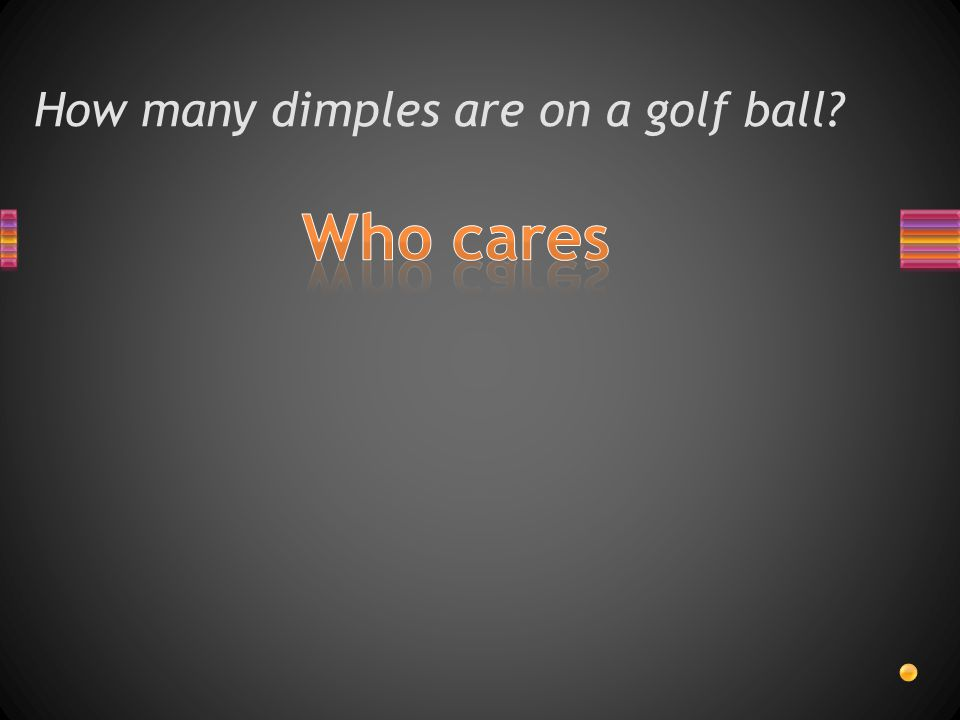 How many dimples are on a golf ball