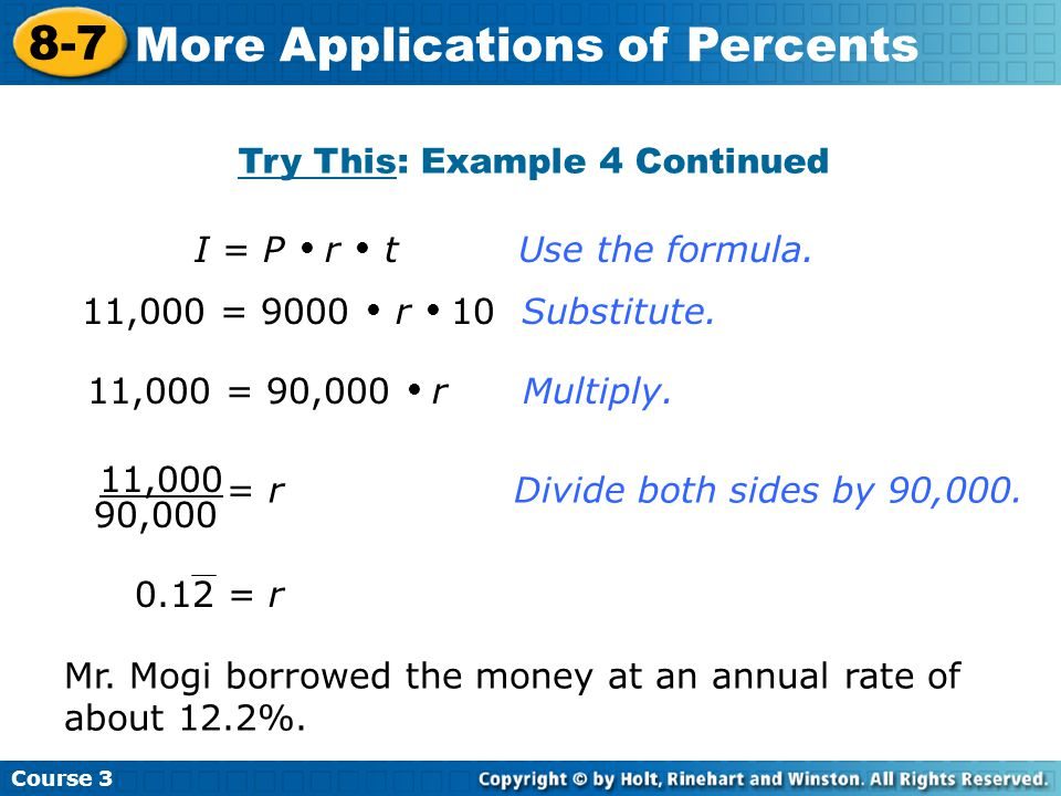 Try This: Example 4 Continued Course More Applications of Percents 11,000 = 90,000  r Multiply.
